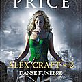 Alex Craft, tome 2: Danse <b>Funèbre</b>. De Kalayna Price.
