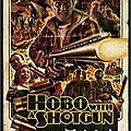 <b>Hobo</b> <b>With</b> <b>A</b> <b>Shotgun</b>