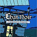 Chat Noir,T 2 Le naufragé de l'Ile maudite, de Yann Darko, chez Gallimard Jeunesse ***