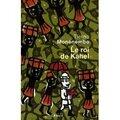 Le roi de Kahel de Tierno Monénembo