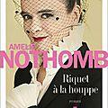 _Riquet à la Houppe_ d'Amélie Nothomb (2016)