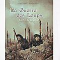La guerre des <b>loups</b> : L'enfer du Lingekopf, de Victor Lepointe