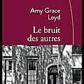 Le bruit des autres - Amy Grace Loyd - Editions Stock