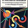 Autoformation et fonction de formateur : Des courants théoriques aux pratiques de formateurs, les <b>ateliers</b> <b>pédagogiques</b> personna