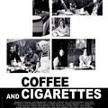 Coffe and cigarettes ☆☆☆☆