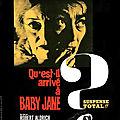 Qu'est-il arrivé à Baby Jane ? (Oui justement que lui est-il arrivé ?)