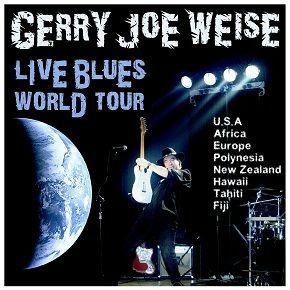 blues guitarist - Live Blues World Tour - Gerry Joe Weise