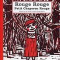"""<b>Rouge</b> <b>Rouge</b> Petit Chaperon <b>rouge</b>"""" d'Eward van Vendel, illustré par Isabelle Vandenabeele."""