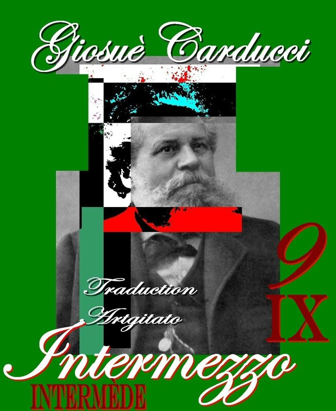 intermezzo Giosuè Carducci intermede 9 Traduction Artgitato Poème