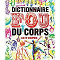 Dictionnaire fou du corps