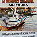 abderrahmane Zenati : LA DEMENCE HUMAINE