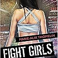 Fight girls, Tome 1 : <b>Tokyo</b>'s tournament, de Marie-Alix Thomelin