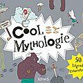 Cool mythologie : 50 légendes extraordinaires / Malcolm Croft . - Fleurus, 2016