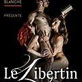Le Libertin de <b>Fabien</b> Franchitti au Théâtre La Reine Blanche