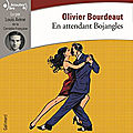 En attendant Bojangles- Olivier Bourdeaut (version <b>audio</b>)