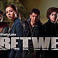 Between - série 2015 - City TV / <b>Netflix</b>