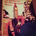 La duchesse de <b>Bloomsbury</b> street d'Helene Hanff