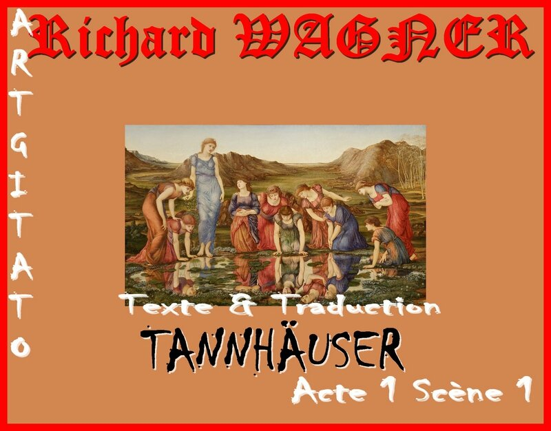Tannhäuser Opera Richard Wagner ACTE 1 scène 1 Texte et Traduction Artgitato The Mirror of Venus Edward Burne Jones