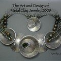 Bijoux en Pâte d'Argent Calendrier 2008 - The <b>Art</b> and Design of Metal <b>Clay</b> Jewelry