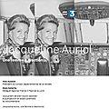 [Annonce] Diffusion télévisée d'un documentaire « Jacqueline Auriol, une femme à réaction(s) »