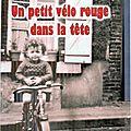 Un petit vélo rouge dans la tête de Lucien SPIGARELLI