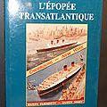 L'<b>épopée</b> Transatlantique Cherbourg New-York / Queen Elizabeth, Queen Mary - Gérard Destrais