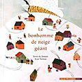 Le <b>bonhomme</b> de <b>neige</b> géant de Seyyed Ali Shodjaie et Elahe Taherian, texte adapté du persan par Alain Serres...