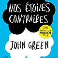Un nouveau blog ! - Nos toiles contraires de John Green