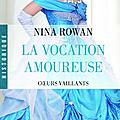 La vocation amoureuse ~~ Nina Rowan