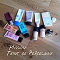 Mission : <b>Teint</b> de Porcelaine