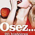 Osez 20 nouvelles <b>histoires</b> d'infidélité, La Musardine