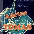 Le mois de ... <b>Adrien</b> Tomas (5)