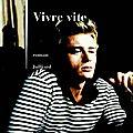 VIVRE VITE - Philippe Besson