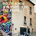 « Je ne m'appelle pas Paul Velasquez », Philippe Romon : Etre un homme c'est quoi ?