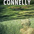 Le Dernier coyote, de Michael Connelly