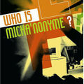 who is micka'nonyme?
