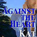 Against the heart ~~ <b>Kat</b> Martin