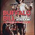 <b>Buffalo</b> <b>Bill</b> et le Wild West Show - Jacques Portes - Editions du Chêne