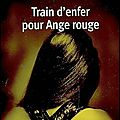 Train d'<b>enfer</b> pour ange rouge