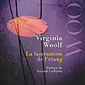 La Fascination de l'étang - <b>Virginia</b> Woolf