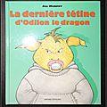 La dernière <b>tétine</b> d'Odilon le dragon - Jill Murphy