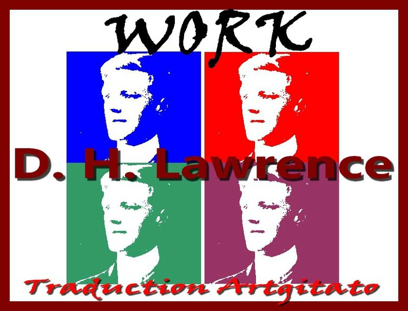 Work DH Lawrence Poem Traduction Argtitato Travail