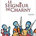 Le seigneur de Charny de Laurent Decaux