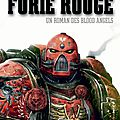 <b>Blood</b> <b>Angels</b>, tome 3 : Furie Rouge