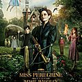 [Chronique Film] Miss Peregrine et les enfants particuliers de <b>Tim</b> <b>Burton</b> (2016)