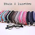 ETUIS <b>A</b> <b>LUNETTE</b>