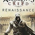 Assassin's creed, tome 1 : <b>Renaissance</b>