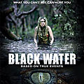 Black Water - 2007 (Face au plus redoutable des prédateurs)