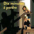 Dix minutes à perdre, de Jean-Christophe Tixier, chez Syros Souris noire **