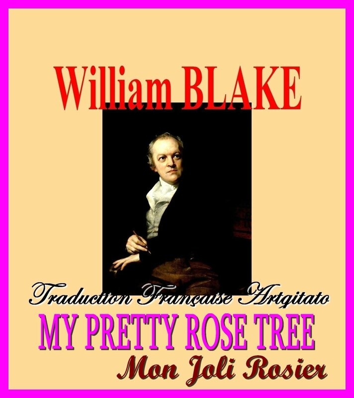 My Pretty Rose Tree William Blake Mon Joli Rosier par Thomas Phillips Traduction Artgitato française
